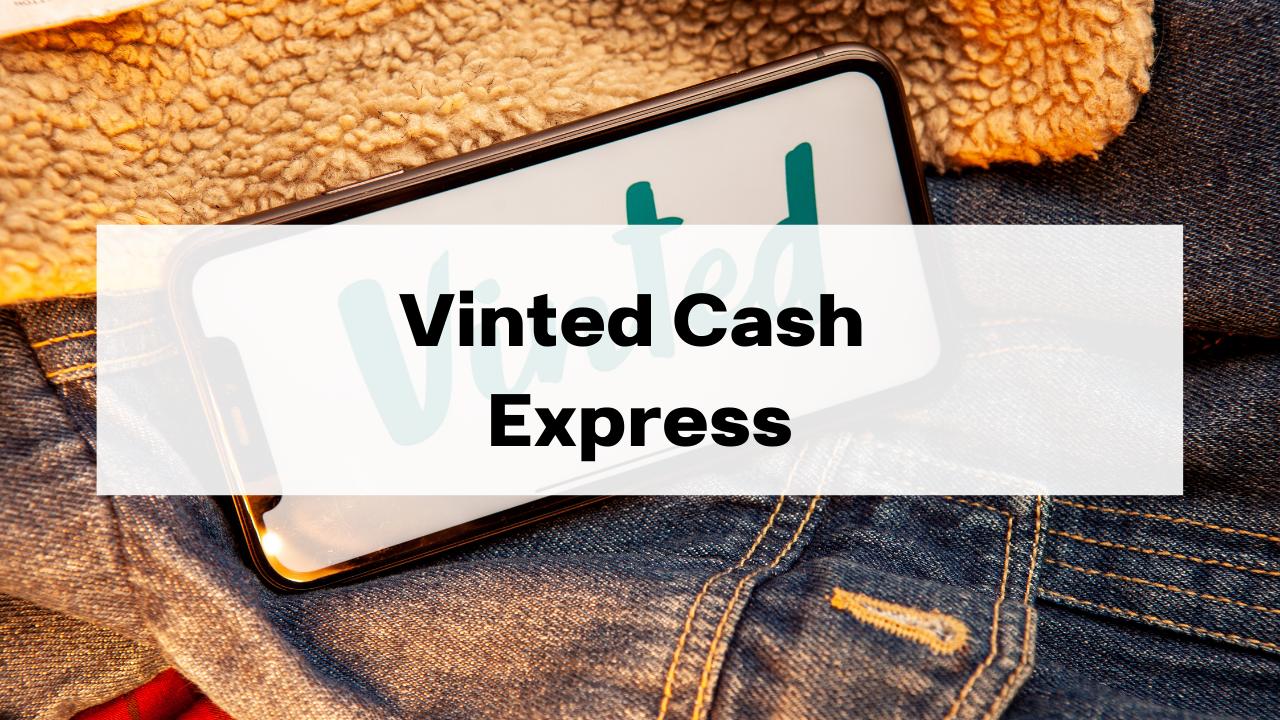 Vinted Cash Express